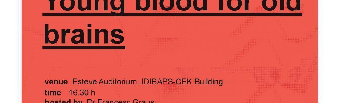 """""""Young blood for old brains"""""""
